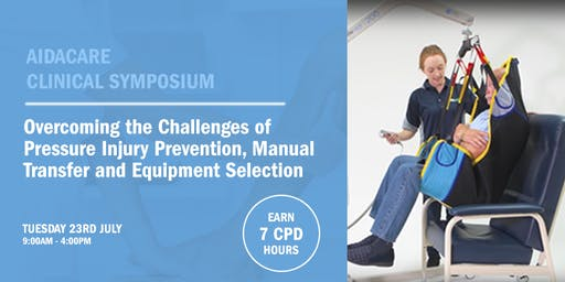 Adelaide Aidacare Clinical Symposium - Overcoming the Challenges of Pressure Injury Prevention, Manual Transfer and Equipment Selection