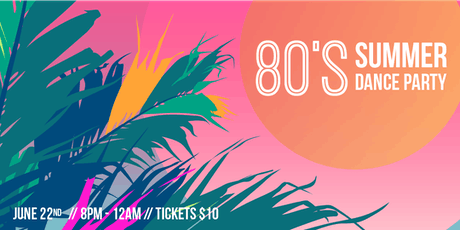 80's Summer Dance Party tickets