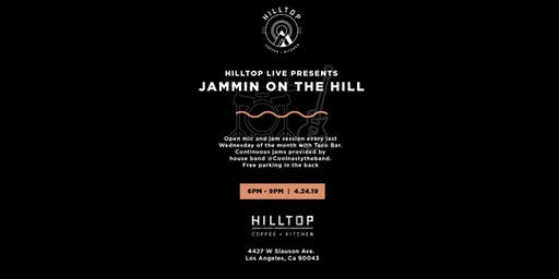 Jammin' on the Hill: Open Mic + Jam Session