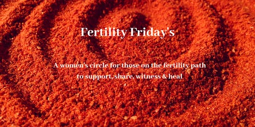 Fertility Friday's - women's circle for those on the fertility path