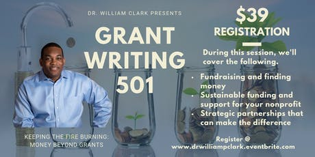 Grant Writing 501 - Keeping the fire burning: Money beyond grants tickets