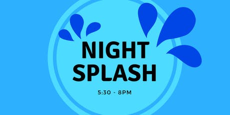 Night Splash Friday (Friday August 30, 2019) tickets