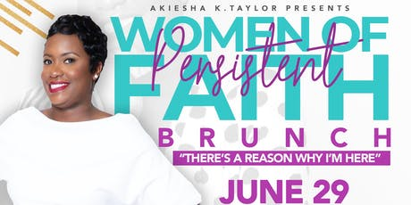 """Women of Persistent Faith - There's A Reason Why I'm Here Brunch"" tickets"