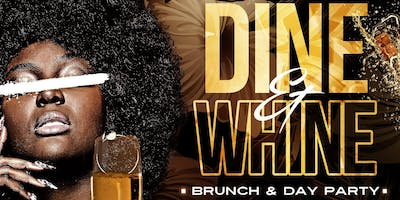 Dine & Whine (CARIB/AFRO/TRAP Brunch and Day party