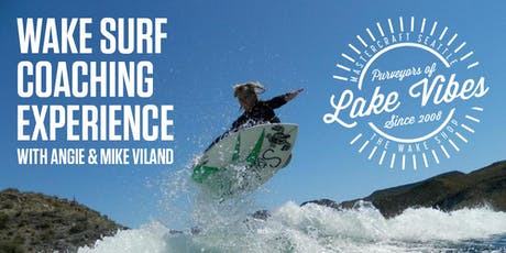 Wake Surf Coaching with Angie & Mike Viland - The Wake Shop / Soulcraft Boarding / Wakesurf AZ tickets