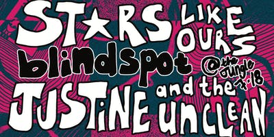 Stars Like Ours, blindspot, Justine & the Unclean