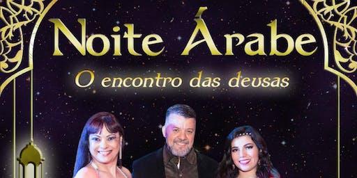 NOITE ÁRABE 2019 - UMA NOITE DE ENCANTO, MAGIA E GLAMOUR