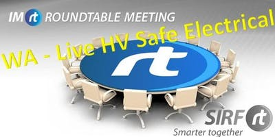 WA Live HV Safe Electrical Work Roundtable