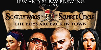 IPW & 81 Bay Brewing present Scallywags of the Squared Circle