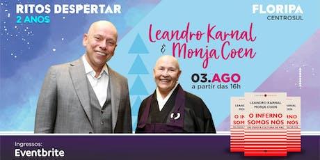 Ritos Despertar 2 Anos com Karnal e Monja Coen, em Floripa/SC ingressos