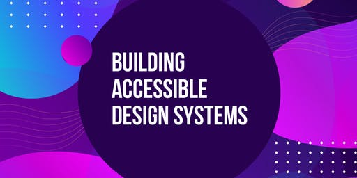 Building Accessible Design Systems