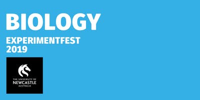 ExperimentFest 2019, BIOLOGY PM Sessions, 21-28 June, Callaghan