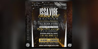 ISSA VIBE: BLACKOUT EDITION MAY 24 10:00pm-2:00am @SignatureLounge