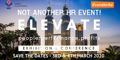 ELEVATE Exhibition & Conference 2020: People, Performance, Profits