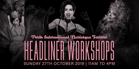 Perth International Burlesque Festival Headliner Workshops tickets