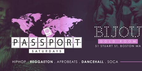 All New PASSPORT SATURDAYS @BIJOUBoston[Gold Room] 10p-2a tickets
