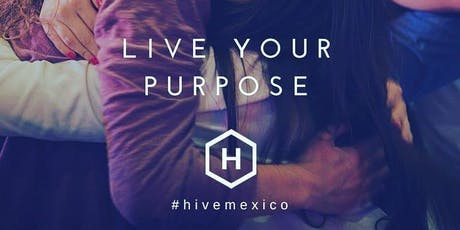 HIVE Mexico - The Connected Leader: Learning How To Scale Influence for Social Change tickets