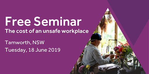 Free Seminar: The cost of an unsafe workplace – Tamworth, 18th June