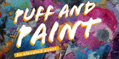 PUFF AND PAINT: AN ELEVATED EVENT