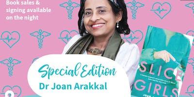 Special Edition: Dr Joan Arakkal \