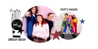 DRESSY BESSY + POTTY MOUTH
