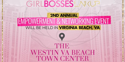Girl Bosses Link Up 2019: Empowerment & Networking Event