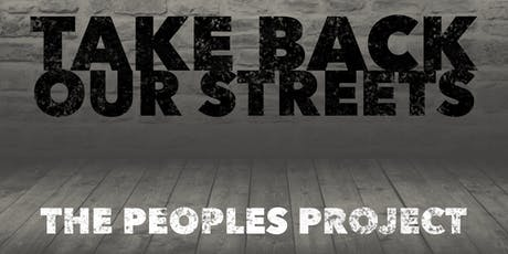 Take Back Our Streets Presents : The Peoples Project tickets