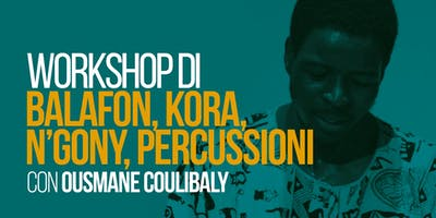 Workshop Di Musica Africana - Ousmane Coulibaly