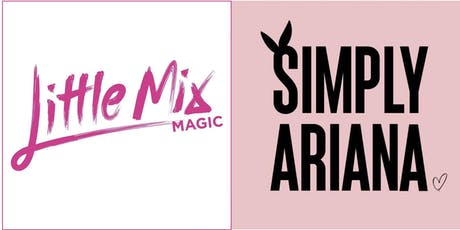 Princesses of Pop - Little Mix Magic & Simply Ariana live in Alloa tickets