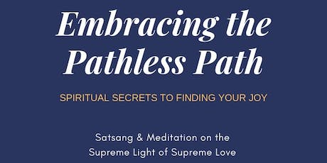 Embracing the Pathless Path: Spiritual Secrets to Finding your Joy tickets