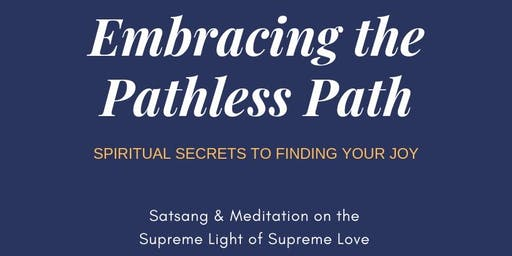 Embracing the Pathless Path: Spiritual Secrets to Finding your Joy