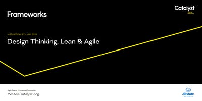Frameworks Workshop: Design Thinking, Lean & Agile - How do I apply the key elements in my business?