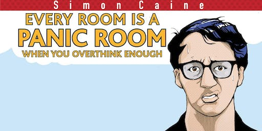 Simon Caine - Every Room Is A Panic Room If You Overthink Enough | Hastings Comedy Festival