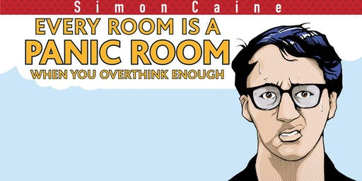 Every room becomes a panic room when you overthink enough - Simon Caine - Edinburgh Fringe 2019