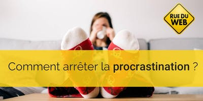 Comment arrêter la procrastination ?
