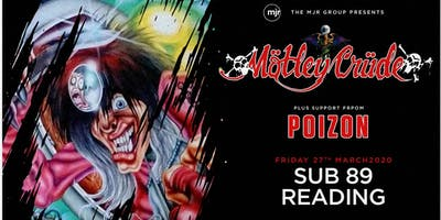 Motley Crude + Poizon (Sub89, Reading)