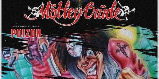 Motley Crude + Poizon (The Globe, Cardiff)