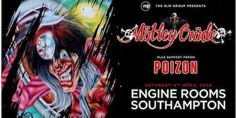 Motley Crude + Poizon (Engine Rooms, Southampton) tickets