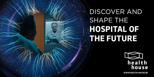 Public Thursday - Health House: Hospital of the Future