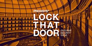 Lock That Door! | Proxsys Security Event