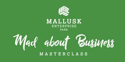Mad About Business Masterclass