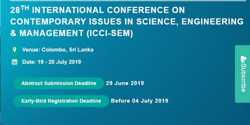 28th International Conference on Contemporary issues in Science, Engineering & Management (ICCI-SEM)