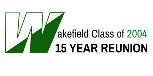 Wakefield High School Class of 2004 - 15 Year Reunion
