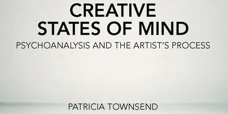 Creative States of Mind: Psychoanalysis and The Artist's Process tickets