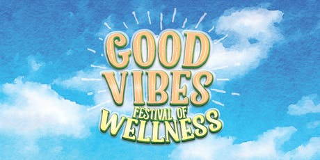 Good Vibes Festival of Wellness tickets