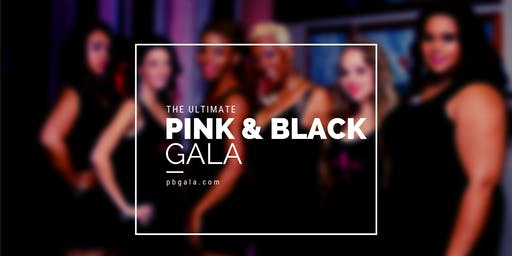 THE 4TH ANNUAL ULTIMATE PINK AND BLACK GALA 2019