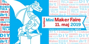 Ljubljana Mini Maker Faire 2019