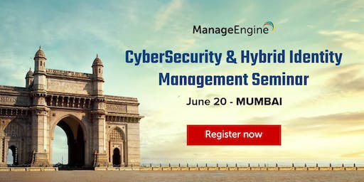 ManageEngine's Cybersecurity & Hybrid Identity Management Seminar, Mumbai