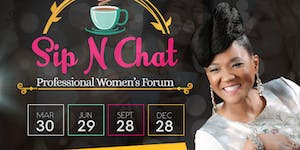 Sip N Chat Professional Women's Forum 2nd  - Quarter