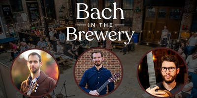 Bach in the Brewery - Classical Guitar Recital